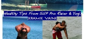 Healthy Tips from SUP Racer SUP Yogi, SUP Instructor
