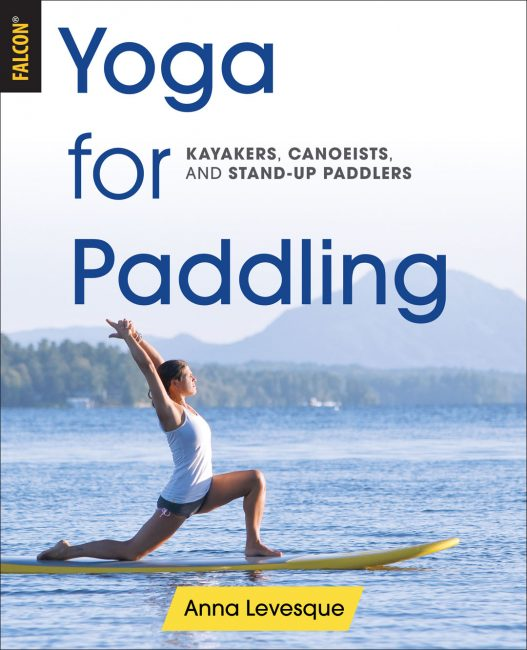 Yoga for Paddling Anna Levesque